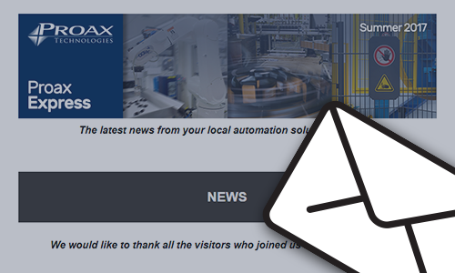 Proax Express Newsletter Summer 2017 The latest news from your local automation solution provider